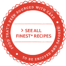 See All Finest* Recipes