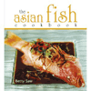 the asian fish cookbook